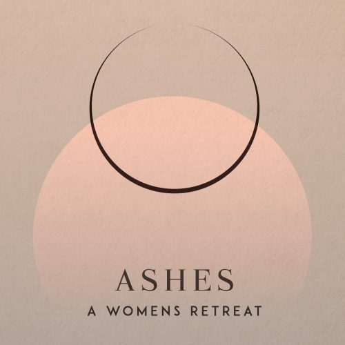 Ashes A Women's Retreat graphic
