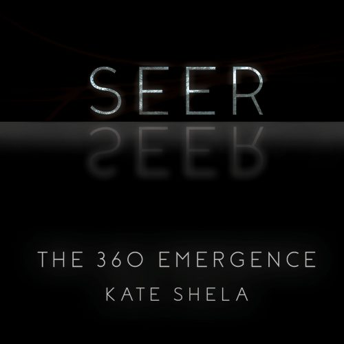 Seer The 360 Emergence with Kate Shela